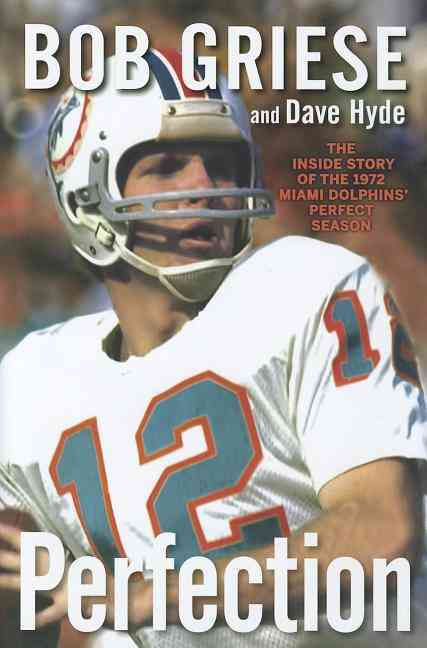 Perfection By Griese, Bob/ Hyde, Dave
