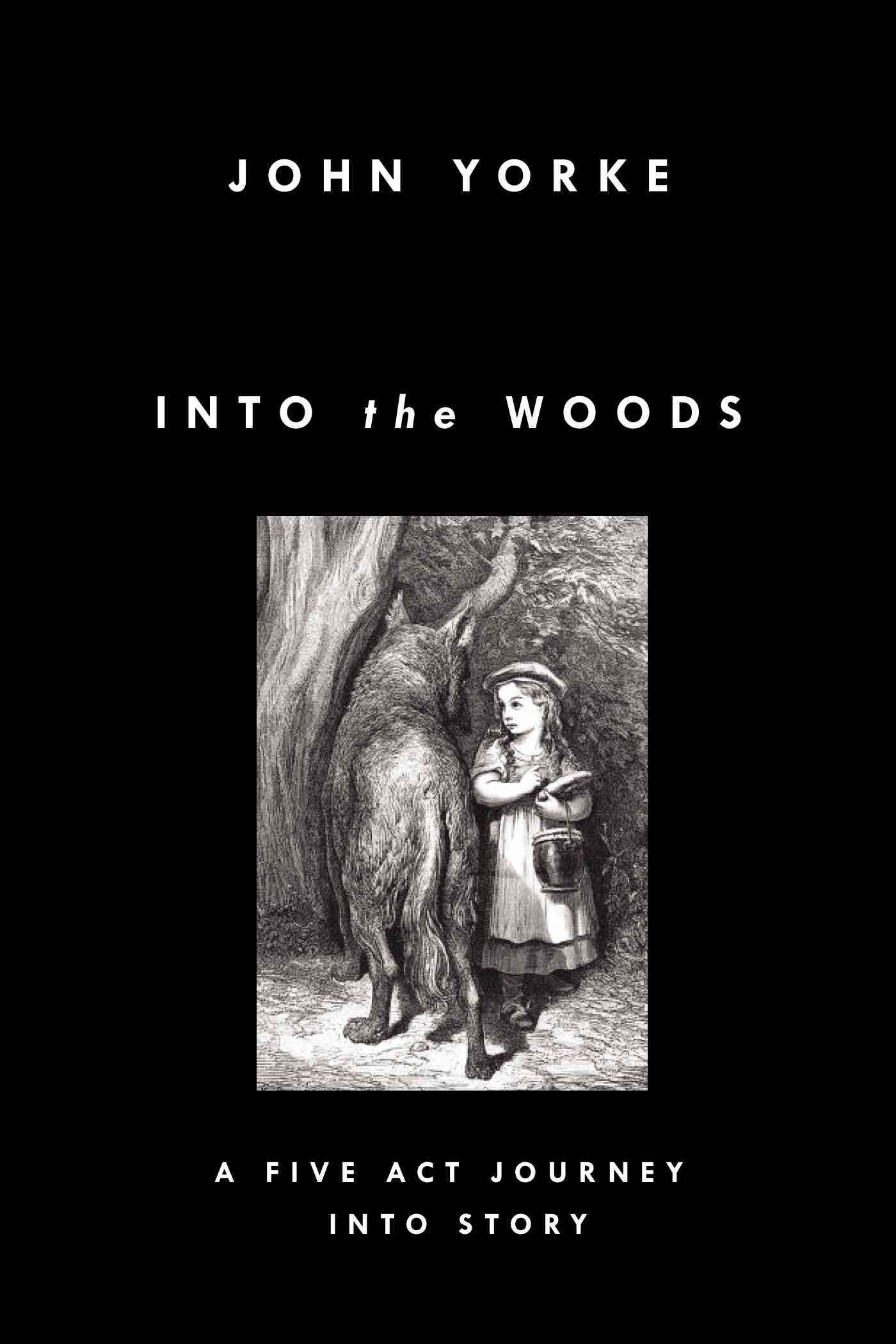 Into the Woods By Yorke, John